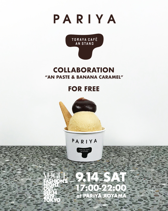 PARIYA・TORAYA CAFÉ<br />COLLABORATION GELATO・AN PASTE FOR FREE<br />IN VOGUE FASHION'S NIGHT OUT 2019