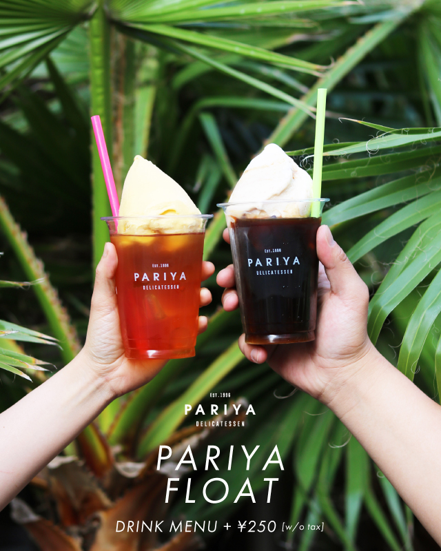 PARIYA FLOAT<br />DRINK +¥300 [+Tax]<br />4.26 FRI START<br />